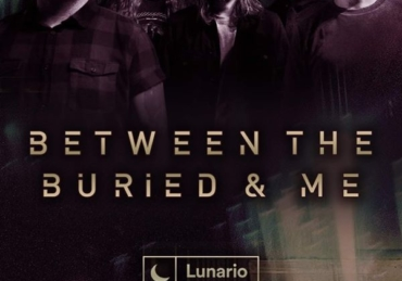 Between The Buried and Me • Lunario • Mexico City