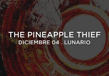 The Pineapple Thief feat. Gavin Harrison • Lunario • CDMX