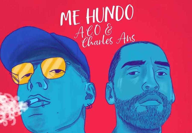 "A.C.O y Charles Ans   juntos por 2a. vez para presentar nuevo tema  ""Me Hundo"""
